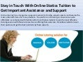 Stay in Touch With Online Statics Tuition to Get Important Assistance and Support