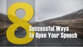 8 Successful Ways to Open Your Speech