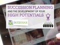 Succession Planning and the Development of Your High Potentials - Webinar 08.26.14