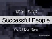 Top 20 Things Successful People Do All the Time