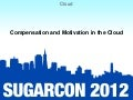 Cloud: Session 9: Compensation and Motivation in the Cloud