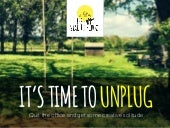 It's time to unplug (and get some c...