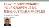 Supercharge Growth Using Ideal Customer Profiles