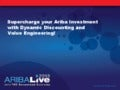 Supercharge Your Ariba Investment with Dynamic Discounting and Value Engineering