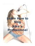 Learn How to Sing  Like a Professional