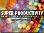 The Art of Super Productivity
