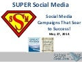 Super Social Media: Social Media Campaigns That Soar To Success!