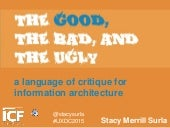 The Good, The Bad, and the Ugly: A Language of Critique for Information Architecture