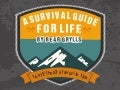 A Survival Guide for Life - 14 of Our Favorite Tips