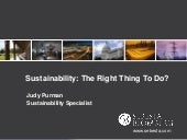 Sustainability: The Right Thing To Do?