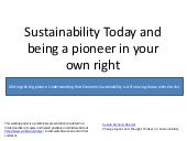 Sustainability today and being a pi...