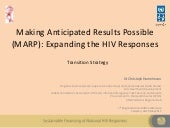 Making Anticipated Results Possible (MARP): Expanding the HIV Responses – Transition Strategy