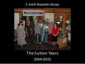 Z. Smith Reynolds Library - The Sutton Years 2004-2015