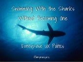 Swimming With the Sharks Without Becoming One - Enterprise UX Politics