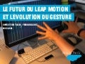 Le futur du Leap Motion et l'évolution du gesture - Swiss Tech Talks 2013