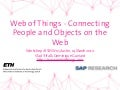 Web of Things - Connecting People and Objects on the Web