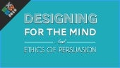 (SXSW) Designing for the mind - The ethics of persuasion for product design