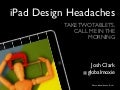 SXSW: iPad Design Headaches (Take Two Tablets and Call Me in the Morning)