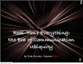 Real-Time Everything - the Era of Communication Ubiquity