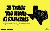 25 Things You Missed at SXSW 2015