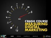 Crash Course: Measuring Digital Marketing (SXSW 2015)