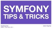 Symfony tips and tricks