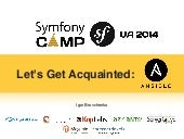 Let's Get Acquainted: Ansible!  / Symfony Camp UA 2014