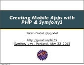 Creating Mobile Apps With PHP & Symfony2