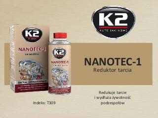 T309 K2 Nanotec-1 reduktor tarcia, dodatek do oleju