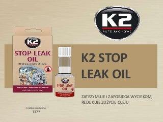 T377 stop leak oil - dodatek zapobiegajacy wyciekom oleju