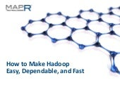 How to Make Hadoop Easy, Dependable...