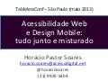 Acessibilidade e Design Mobile - TablelessConf 2013 - SP