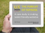 The pursuit of tapiness - A case study in making tablet friendly websites