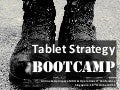 Tablet strategy bootcamp