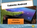 Tablette Android pratique