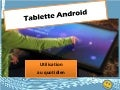 Atelier - Tablette Android 4