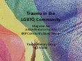 Trauma in the LGBTQ Community (TAG 2014)