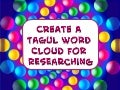 Create a Tagul Word Cloud for Researching