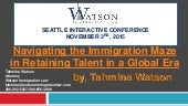 Tahmina Watson: Navigating the Immigration Maze in Retaining Talent in a Global Era - Seattle Interactive 2015