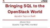 Apache Tajo on Swift: Bringing SQL to the OpenStack World
