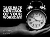 Take Back Control of Your Work Day