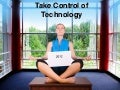 Take control of technology