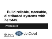 Build reliable, traceable, distributed systems with ZeroMQ
