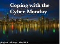 Coping with Cyber Monday