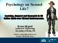 Psychology on Second Life?: Learning, Support and Research in 3D Online Multi-user Virtual Environments.