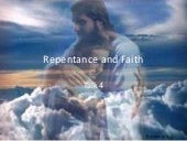 Talk 4   repentance and faith