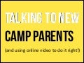 Talking to new summer camp parents with online video