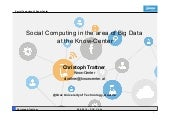 Social Computing in the area of Big Data at the Know-Center Austria's leading competence center for data driven business and Big Data analytics