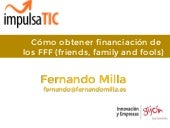 "Taller ""Como obtener Financiacion de los FFF (family friends and fools)"