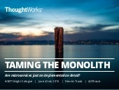 Taming the Monolith